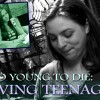 Too Young to Die: Grieving Teenagers