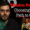Mission Possible: Choosing Our Path to God